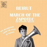 Cd Beirut March Of The Zapotec [import] Lacrado